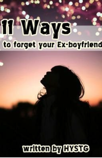 11 Ways to Forget Your Ex-Boyfriend