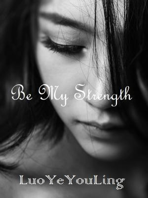 Be My Strength