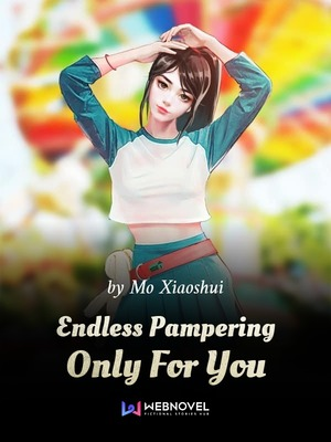 Endless Pampering Only For You